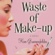 Book Review: A Total Waste Of Make-Up